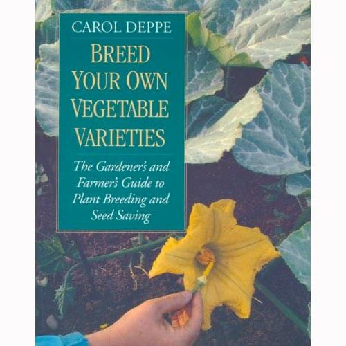 """Breed Your Own Vegetable Varieties"" by Carol Deppe"