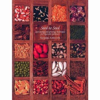 """""""Seed to Seed: Seed Saving and Growing Techniques for Vegetable Gardeners"""" by Suzanne Ashworth"""