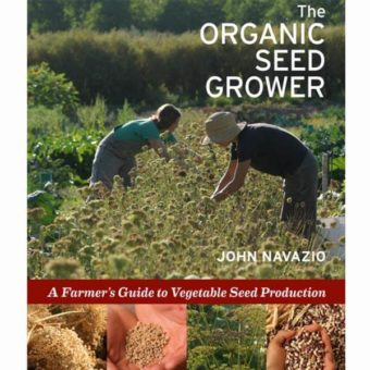 """The Organic Seed Grower"" by John Navazio"