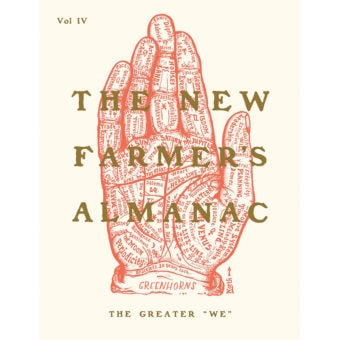 """The New Farmer's Almanac, Volume IV"" by the Greenhorns"